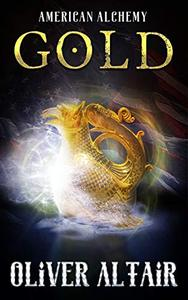 American Alchemy - Gold: A Dark Tale of the Old West