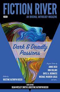 Fiction River: Dark & Deadly Passions: An Original Anthology Magazine