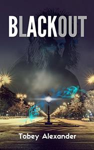 Blackout: A time travel novel (Revised 2020)