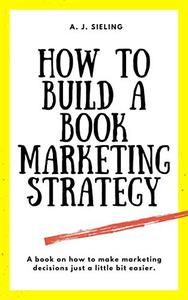 How To Build A Book Marketing Strategy