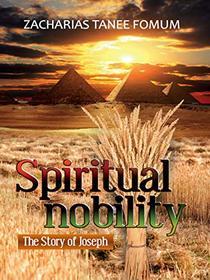 Spiritual Nobility: The Story of Joseph