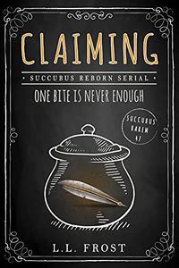 Claiming: Succubus Reborn Serial