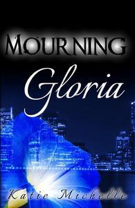 Mourning Gloria