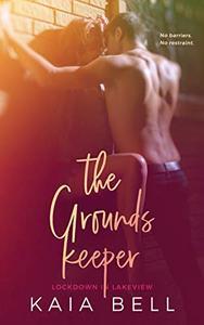 The Groundskeeper: A Steamy Forbidden Romance
