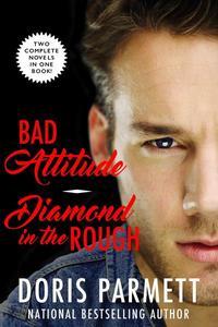 Bad Attitude & Diamond In The Rough