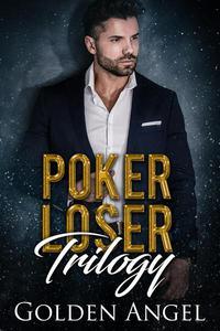 Poker Loser Trilogy