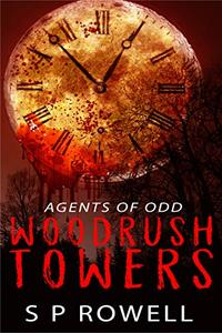 Woodrush Towers - Agents of Odd: Supernatural Suspense Horror. Can the walls of Woodrush contain the evil within?
