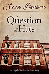A Question of Hats: An Angela Marchmont Short Story