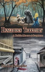 Dangerous Territory: A Keltin Moore Adventure