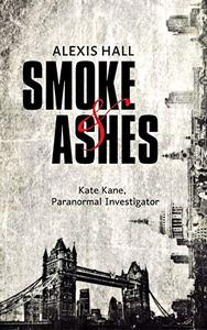 Smoke & Ashes
