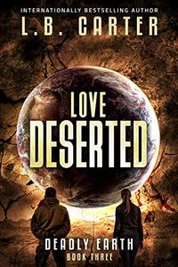 Love Deserted: a tense yet romantic YA Disaster Distyopian