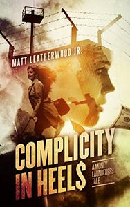 Complicity in Heels: A Money Launderers' Tale