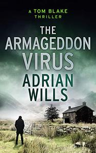 The Armageddon Virus: A Tom Blake Thriller