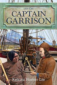 Captain Garrison: 1701-1781