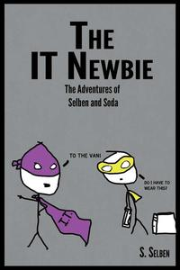 The IT Newbie: The Adventures of Selben and Soda