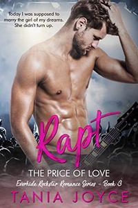 RAPT - The Price of Love: Everhide Rockstar Romance Book 3