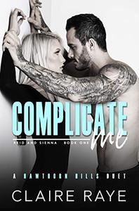 Complicate Me: A Brother's Best Friend Road Trip Romance