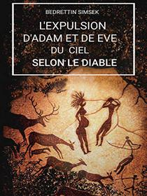 L'expulsion d'Adam et Eve du Ciel Selon Le Diable