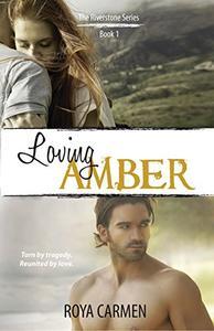 Loving Amber: Book 1 Riverstone Series - standalone