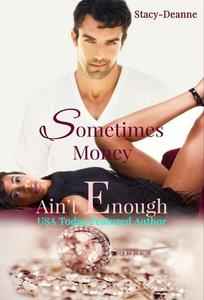 Sometimes Money Ain't Enough