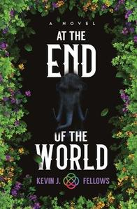 At the End of the World: A Novel