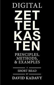 Digital Zettelkasten: Principles, Methods, & Examples