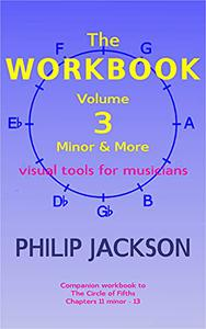 The Workbook: visual tools for musicians: Volume 3: Minor and More