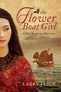 The Flower Boat Girl: A novel based on a true story of the woman who became the most powerful pirate in history