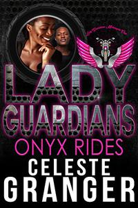 Lady Guardians: Onyx Rides