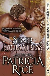 Silver Enchantress: Dark Lords and Dangerous Ladies #2