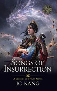 Songs of Insurrection: A Legends of Tivara Story