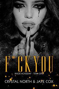 F*ck You: Knox Academy -  Term One