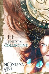 The Elemental Collective: Volume One
