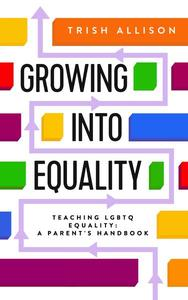 Teaching LGBTQ Equality: A Parent's Handbook