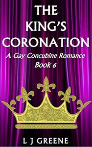 The King's Coronation: A Gay Concubine Romance Book 6