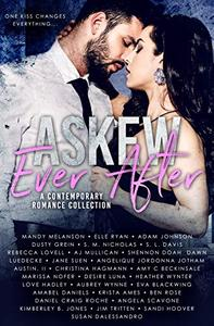 Askew Ever After: A Limited Edition Contemporary Romance Collection