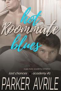 Hot Roommate Blues: A Gay Bully Academy Romance