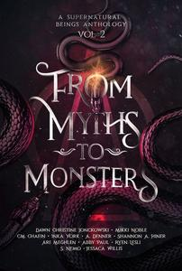 From Myths to Monsters