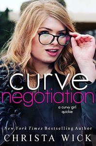 Curve Negotiation: A curvy girl novella