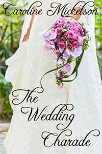 The Wedding Charade: A Sweet Marriage of Convenience Romance