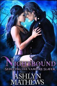 Nightbound: Seducing the Vampire Slayer