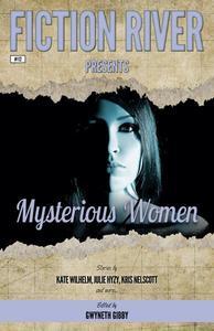 Fiction River Presents: Mysterious Women