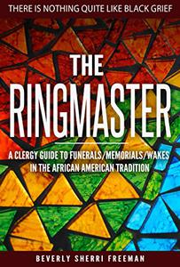 The Ringmaster - Second Edition: A Clergy Resource for Funerals Wakes and Memorials