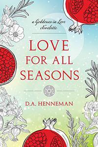 Love For All Seasons: A Goddesses In Love Novelette