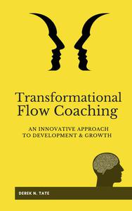 Transformational Flow Coaching: An Innovative Approach to Development and Growth