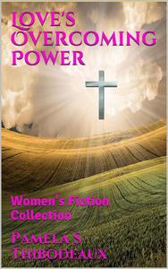 Love's Overcoming Power