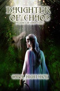Daughter of Chaos: A Legacy of Chaos Story