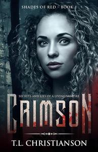 Crimson : Secrets and Lies of a Living Vampire