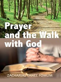 Prayer And The Walk With God
