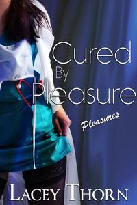 Cured by Pleasure
